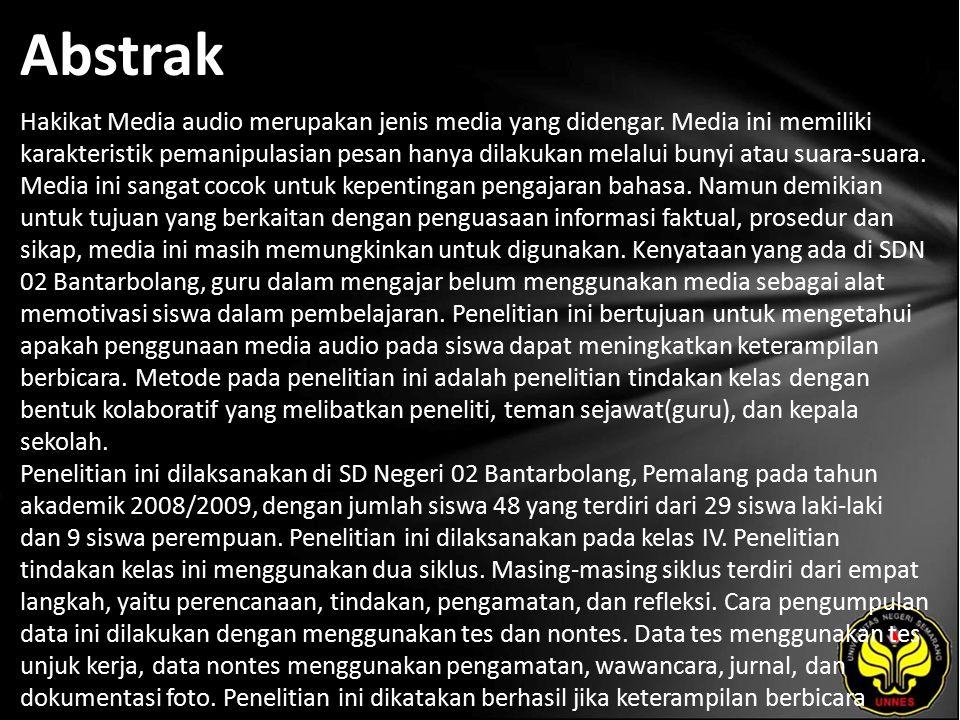 Abstrak Hakikat Media audio merupakan jenis media yang didengar.