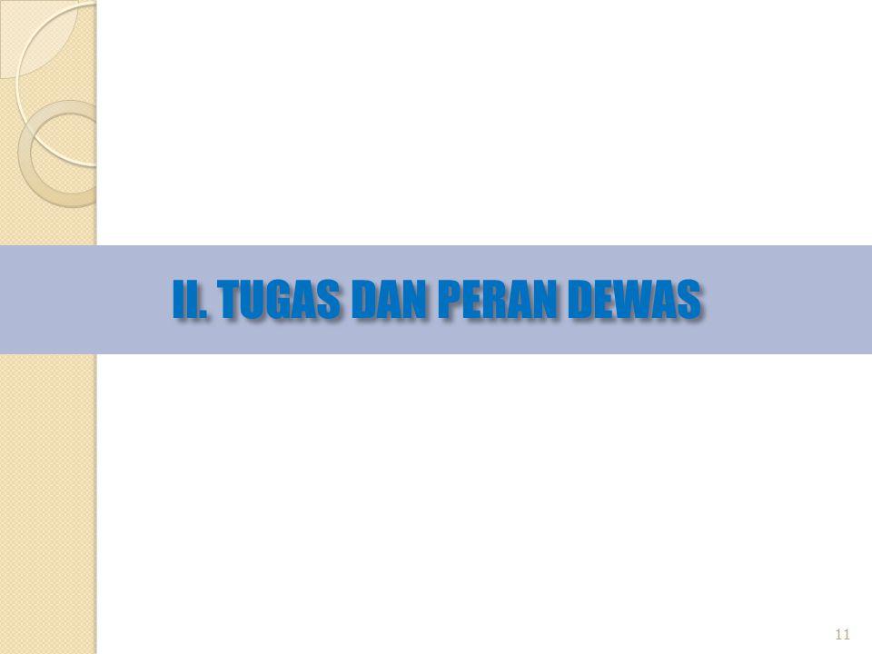 II. TUGAS DAN PERAN DEWAS 11