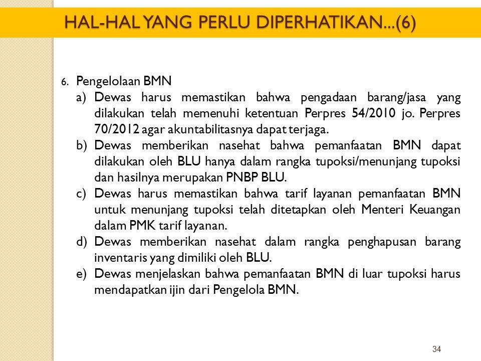 34 6. Pengelolaan BMN a)Dewas harus memastikan bahwa pengadaan barang/jasa yang dilakukan telah memenuhi ketentuan Perpres 54/2010 jo. Perpres 70/2012