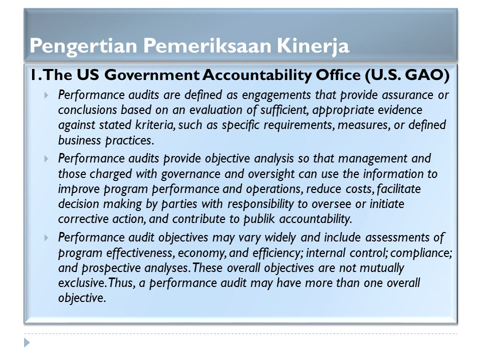 Pengertian Pemeriksaan Kinerja 1. The US Government Accountability Office (U.S. GAO)  Performance audits are defined as engagements that provide assu