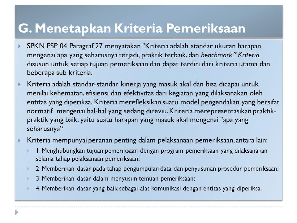 G. Menetapkan Kriteria Pemeriksaan  SPKN PSP 04 Paragraf 27 menyatakan