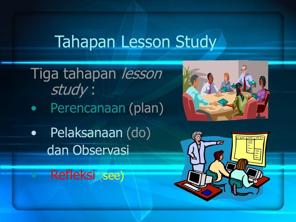 10 PENTAHAPAN LESSON STUDY PLAN (merencanakan)  DO (melaksanakan)  SEE (merefleksi) 
