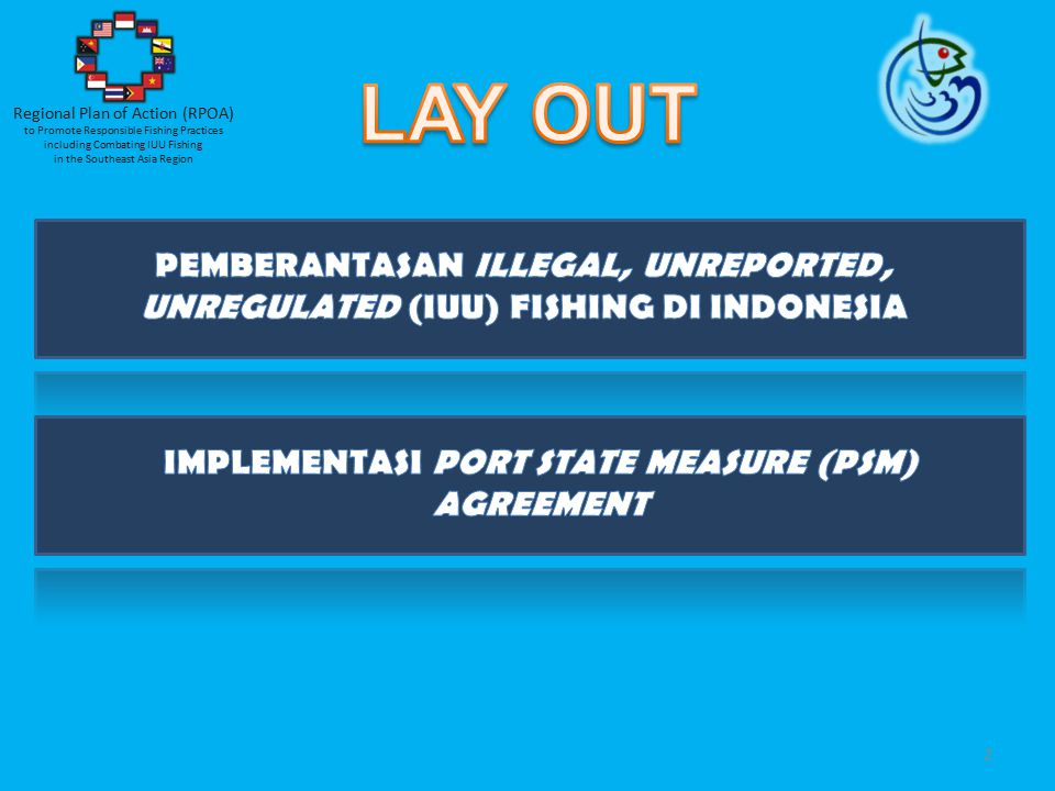 Regional Plan of Action (RPOA) to Promote Responsible Fishing Practices including Combating IUU Fishing in the Southeast Asia Region 3