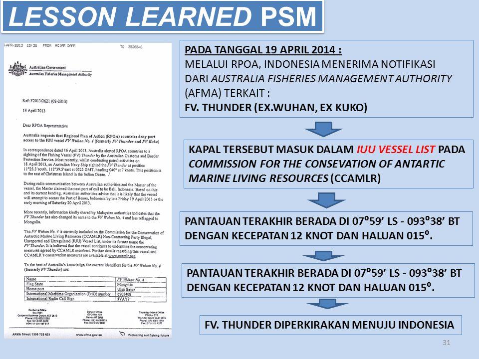 LESSON LEARNED PSM 31 PADA TANGGAL 19 APRIL 2014 : MELALUI RPOA, INDONESIA MENERIMA NOTIFIKASI DARI AUSTRALIA FISHERIES MANAGEMENT AUTHORITY (AFMA) TE