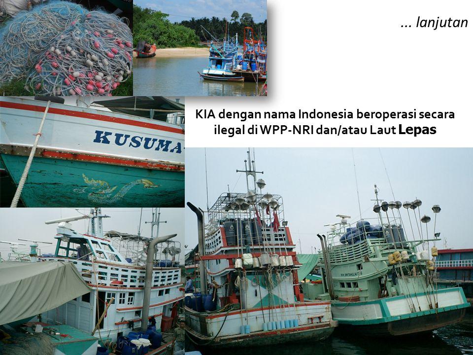 KIA dengan nama Indonesia beroperasi secara ilegal di WPP-NRI dan/atau Laut Lepas...... lanjutan