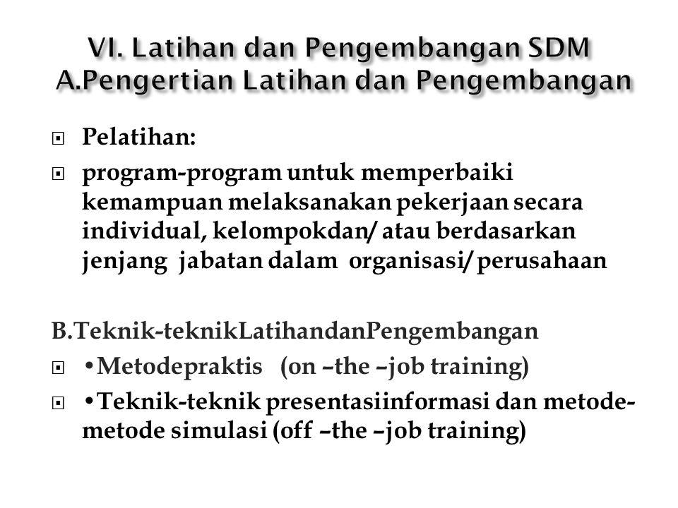  Pelatihan:  program-program untuk memperbaiki kemampuan melaksanakan pekerjaan secara individual, kelompokdan/ atau berdasarkan jenjang jabatan dal