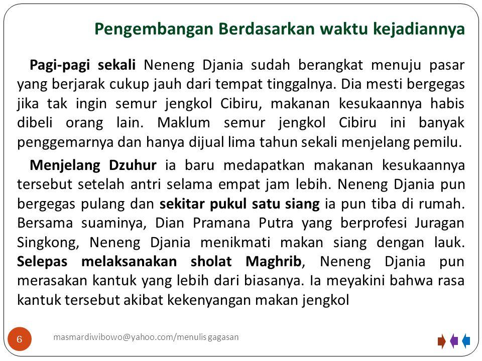 Pengembangan Berdasarkan urutan tempat terjadinya peristiwa 7 masmardiwibowo@yahoo.com/menulis gagasan Bandung merupakan kota yang pertama dikunjunginya.