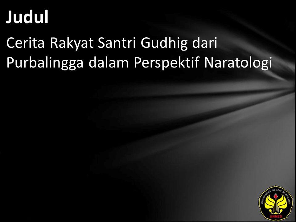 Judul Cerita Rakyat Santri Gudhig dari Purbalingga dalam Perspektif Naratologi