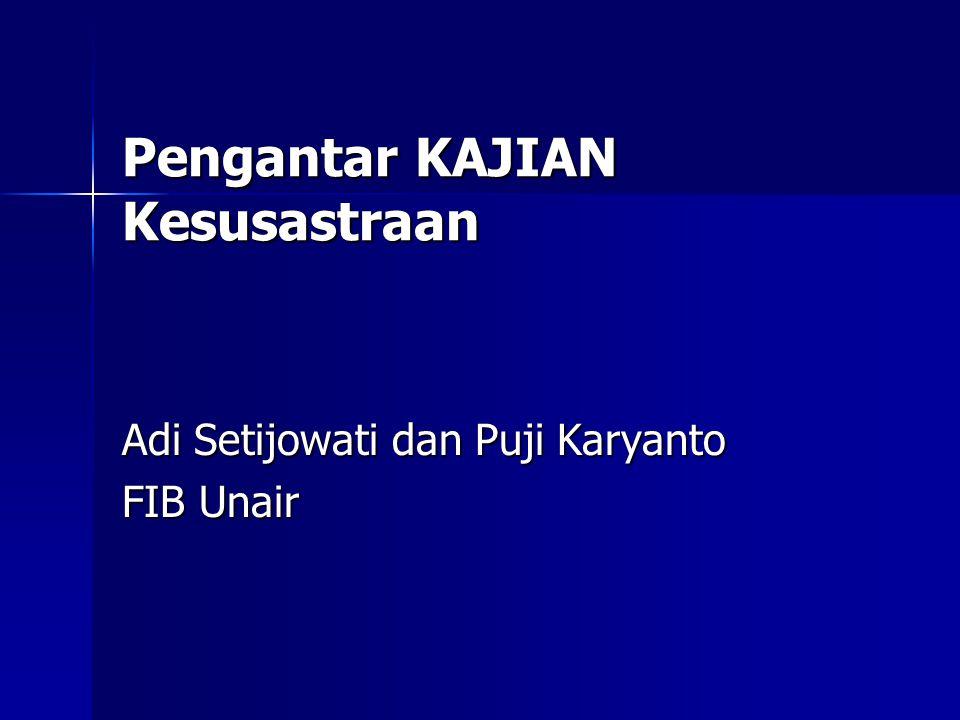 Pengantar KAJIAN Kesusastraan Adi Setijowati dan Puji Karyanto FIB Unair