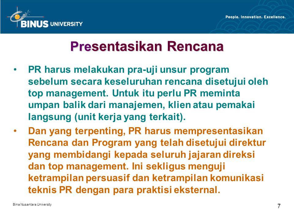 Bina Nusantara University 7 Pre sentasikan Rencana PR harus melakukan pra-uji unsur program sebelum secara keseluruhan rencana disetujui oleh top mana
