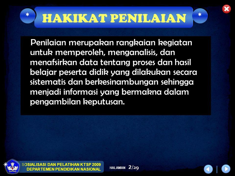 SOSIALISASI DAN PELATIHAN KTSP 2009 DEPARTEMEN PENDIDIKAN NASIONAL HALAMAN 2/29 Penilaian merupakan rangkaian kegiatan untuk memperoleh, menganalisis,