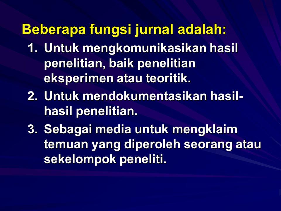 Jurnal nasional terakreditasi adalah telah memenuhi kriteria-kriteria yang telah ditetapkan oleh DP2M. Beberapa diantaranya adalah:  artikel yang dim