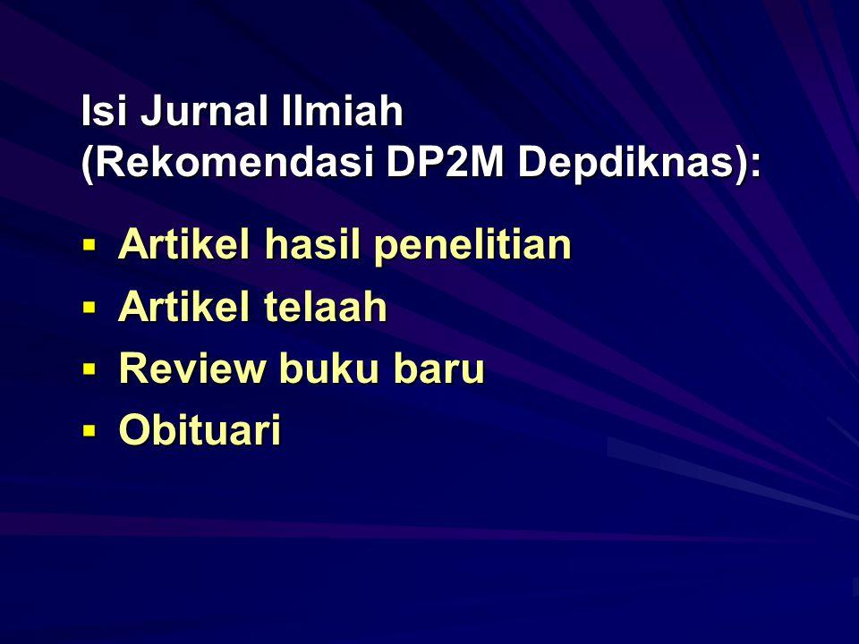 Jenis Artikel Jurnal Ilmiah (Rekomendasi DP2M Depdiknas):  Artikel hasil penelitian  Artikel telaah