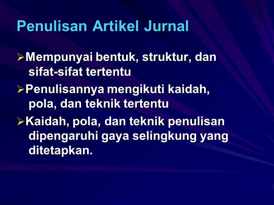 Isi Jurnal Ilmiah (Rekomendasi DP2M Depdiknas):  Artikel hasil penelitian  Artikel telaah  Review buku baru  Obituari