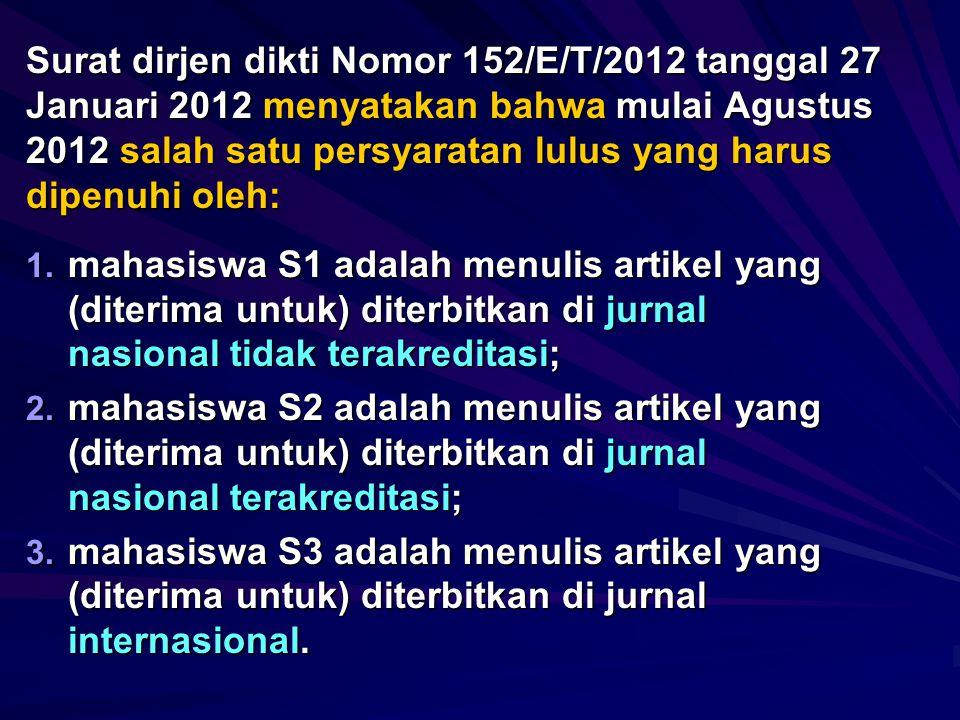 Surat dirjen dikti Nomor 152/E/T/2012 tanggal 27 Januari 2012 menyatakan bahwa mulai Agustus 2012 salah satu persyaratan lulus yang harus dipenuhi oleh: 1.