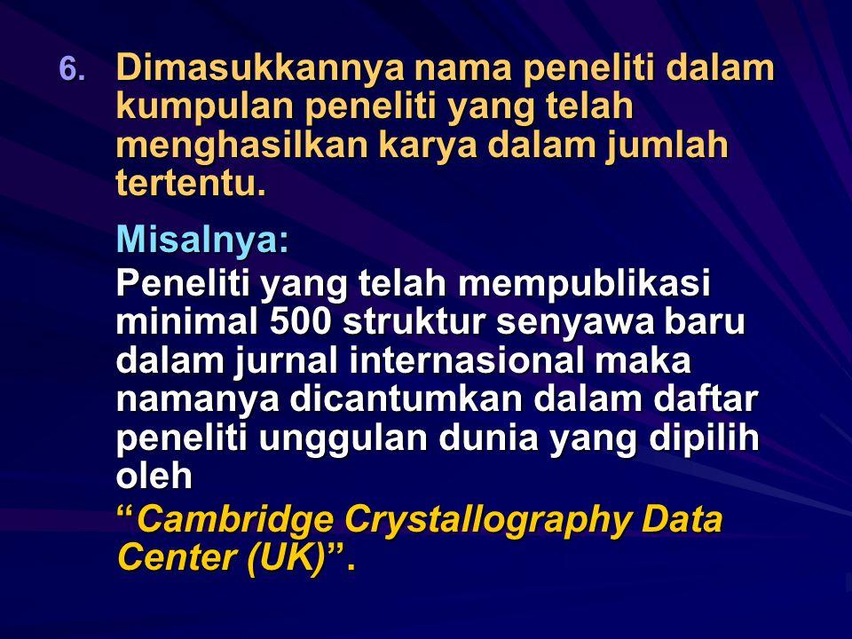 5. Dimasukannya nama peneliti dalam database dan citation index seperti: Chemical Abstracts SciFinder Scholar Gmellin Science Citation Index Scopus