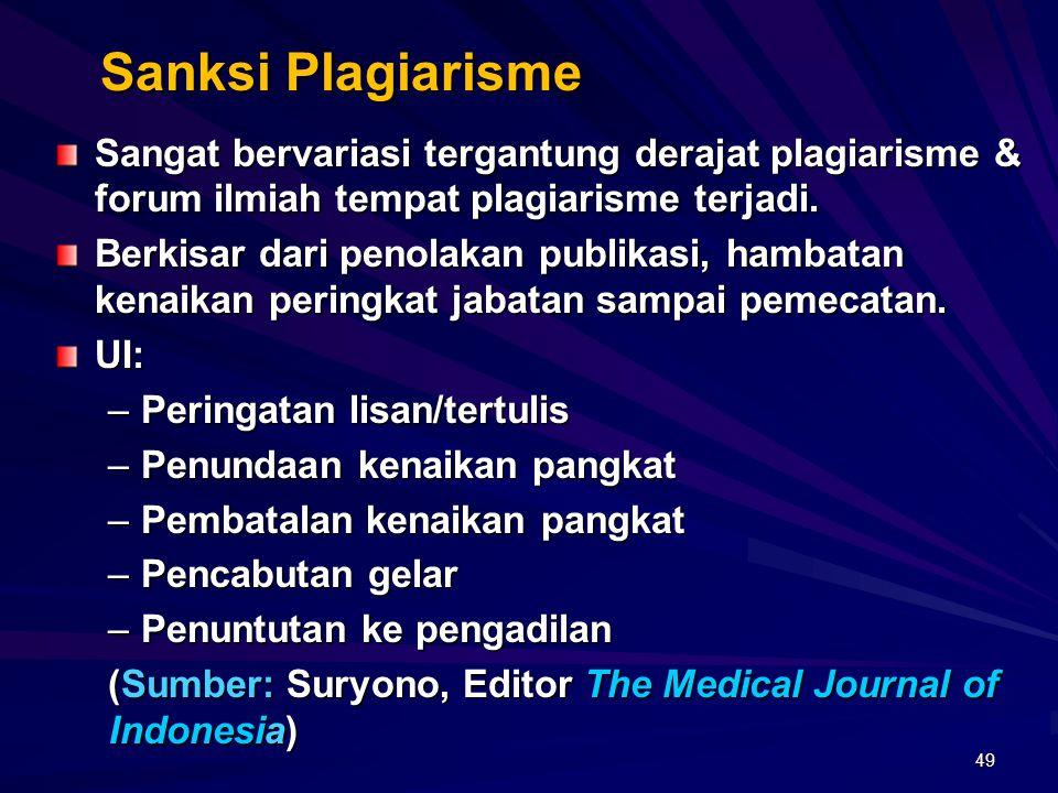 Hal yang bukan Plagiarisme 48  Apabila fakta 'sudah dianggap sebagai pengetahuan umum'.  Fakta yang sama terdapat sekurangnya dari 5 sumber.  Mudah