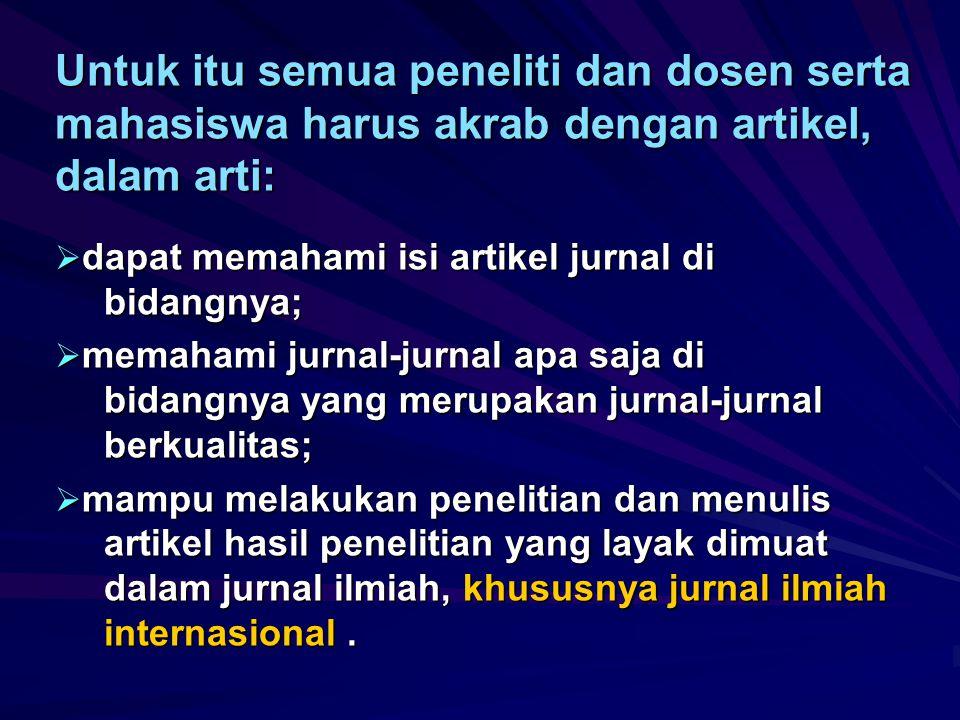 Pada saat ini: Jurnal internasional merupakan salah satu komponen yang wajib ada untuk akreditasi institusi.