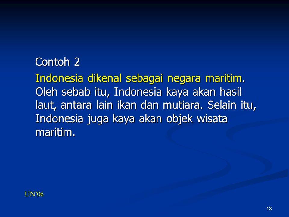 13 Contoh 2 Contoh 2 Indonesia dikenal sebagai negara maritim.