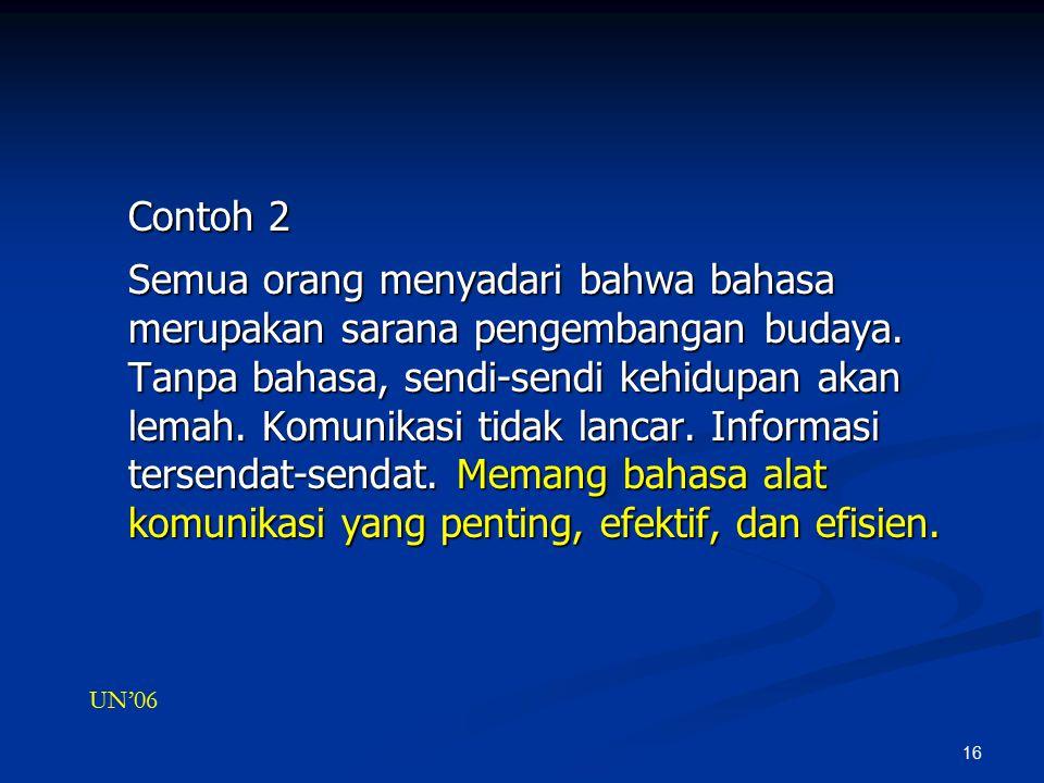 16 Contoh 2 Semua orang menyadari bahwa bahasa merupakan sarana pengembangan budaya.