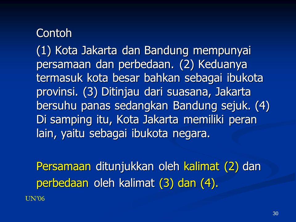 30 Contoh (1) Kota Jakarta dan Bandung mempunyai persamaan dan perbedaan.