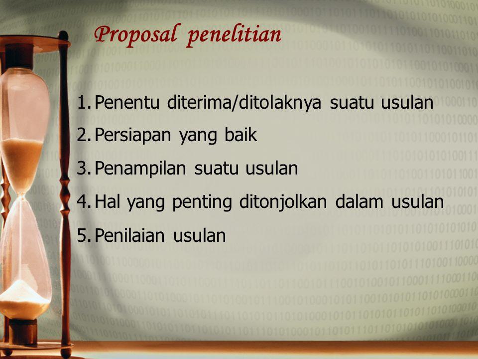1.Penentu diterima/ditolaknya suatu usulan 2.Persiapan yang baik 3.Penampilan suatu usulan 4.Hal yang penting ditonjolkan dalam usulan 5.Penilaian usu