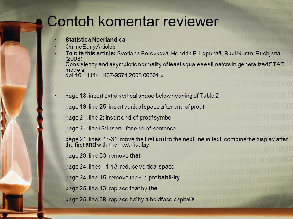 Contoh komentar reviewer Statistica Neerlandica OnlineEarly Articles To cite this article: Svetlana Borovkova, Hendrik P. Lopuhaä, Budi Nurani Ruchjan