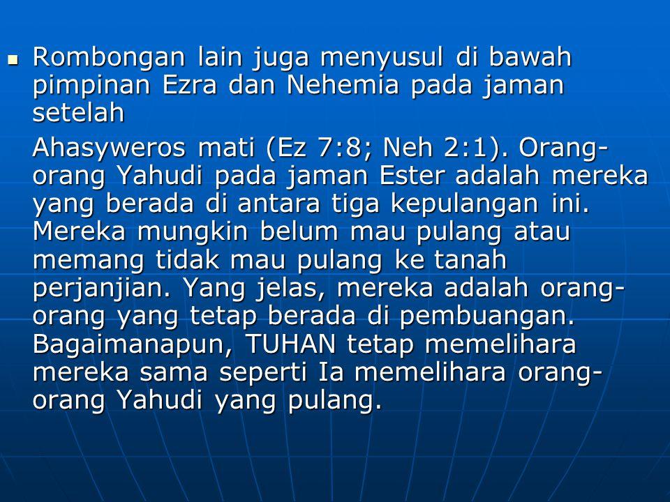 Rombongan lain juga menyusul di bawah pimpinan Ezra dan Nehemia pada jaman setelah Rombongan lain juga menyusul di bawah pimpinan Ezra dan Nehemia pad