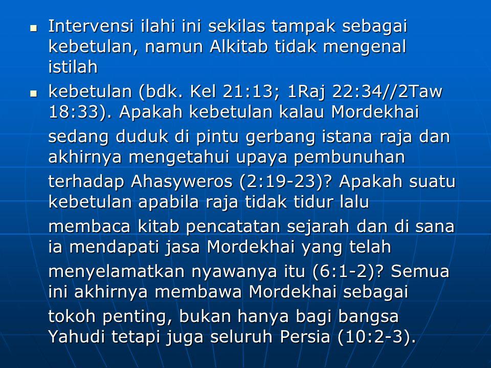 Intervensi ilahi ini sekilas tampak sebagai kebetulan, namun Alkitab tidak mengenal istilah Intervensi ilahi ini sekilas tampak sebagai kebetulan, nam