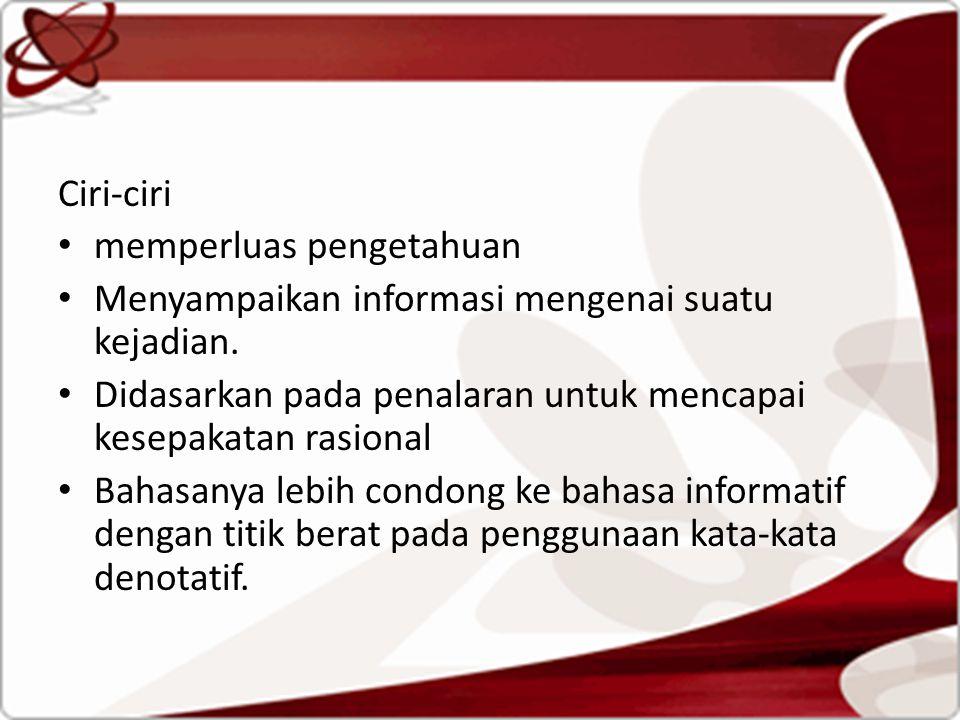 Ciri-ciri memperluas pengetahuan Menyampaikan informasi mengenai suatu kejadian.