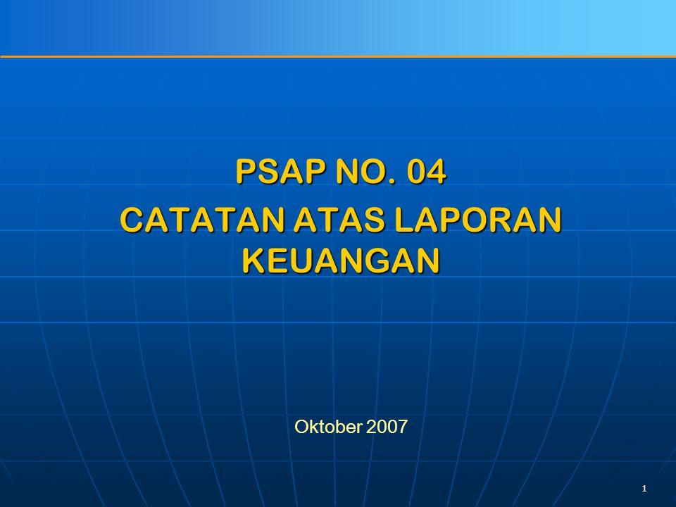 1 PSAP NO. 04 CATATAN ATAS LAPORAN KEUANGAN Oktober 2007