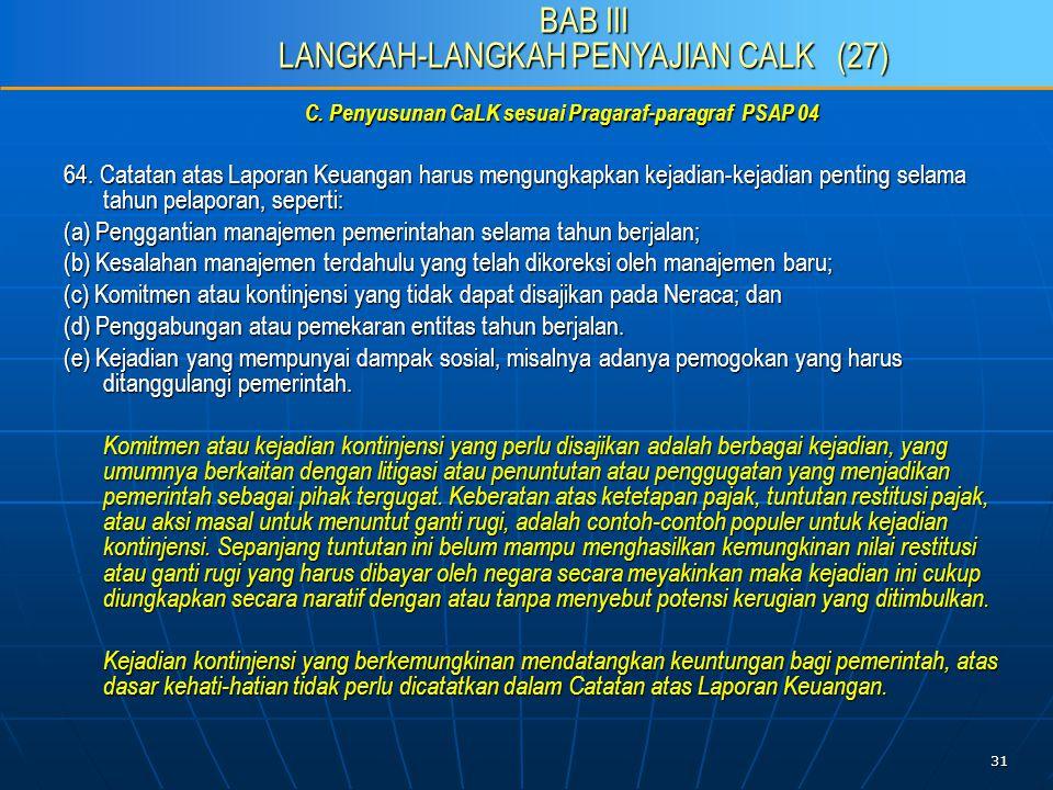 31 C. Penyusunan CaLK sesuai Pragaraf-paragraf PSAP 04 64.