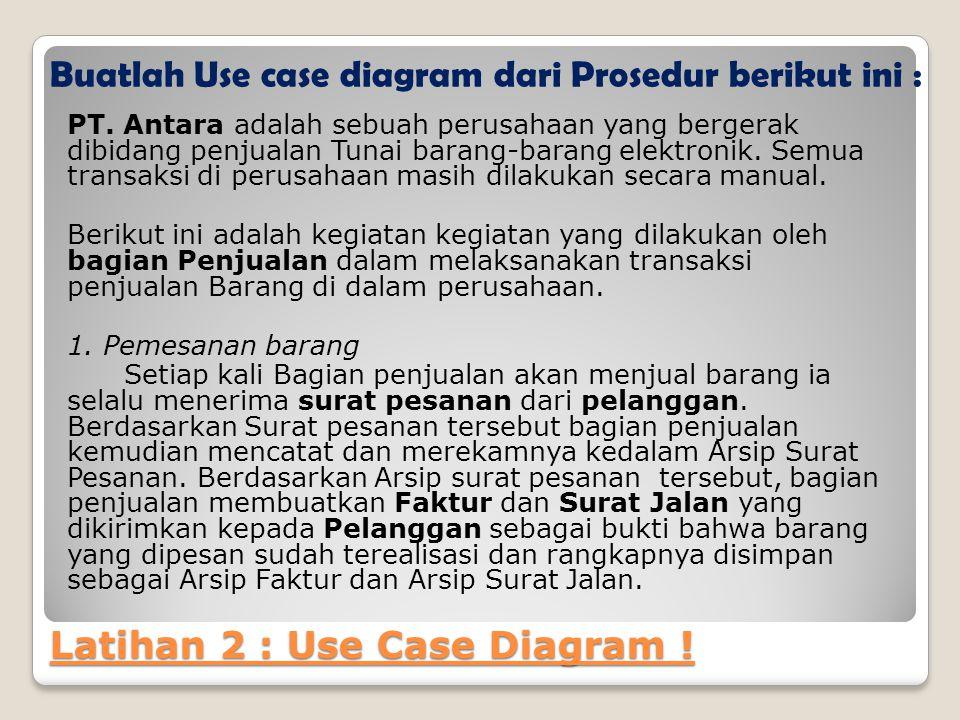 Latihan 2 : Use Case Diagram .PT.