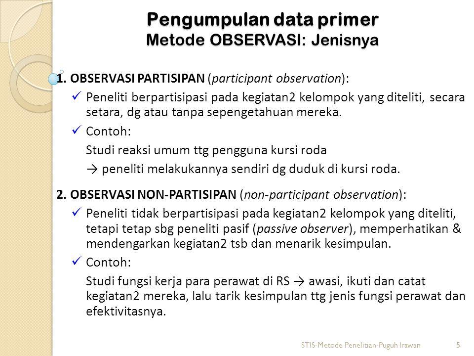 Pengumpulan data primer Metode OBSERVASI: Jenisnya 1.