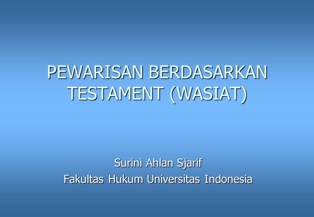 PEWARISAN BERDASARKAN TESTAMENT (WASIAT) Surini Ahlan Sjarif Fakultas Hukum Universitas Indonesia