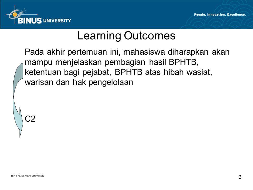 Bina Nusantara University 3 Learning Outcomes Pada akhir pertemuan ini, mahasiswa diharapkan akan mampu menjelaskan pembagian hasil BPHTB, ketentuan b