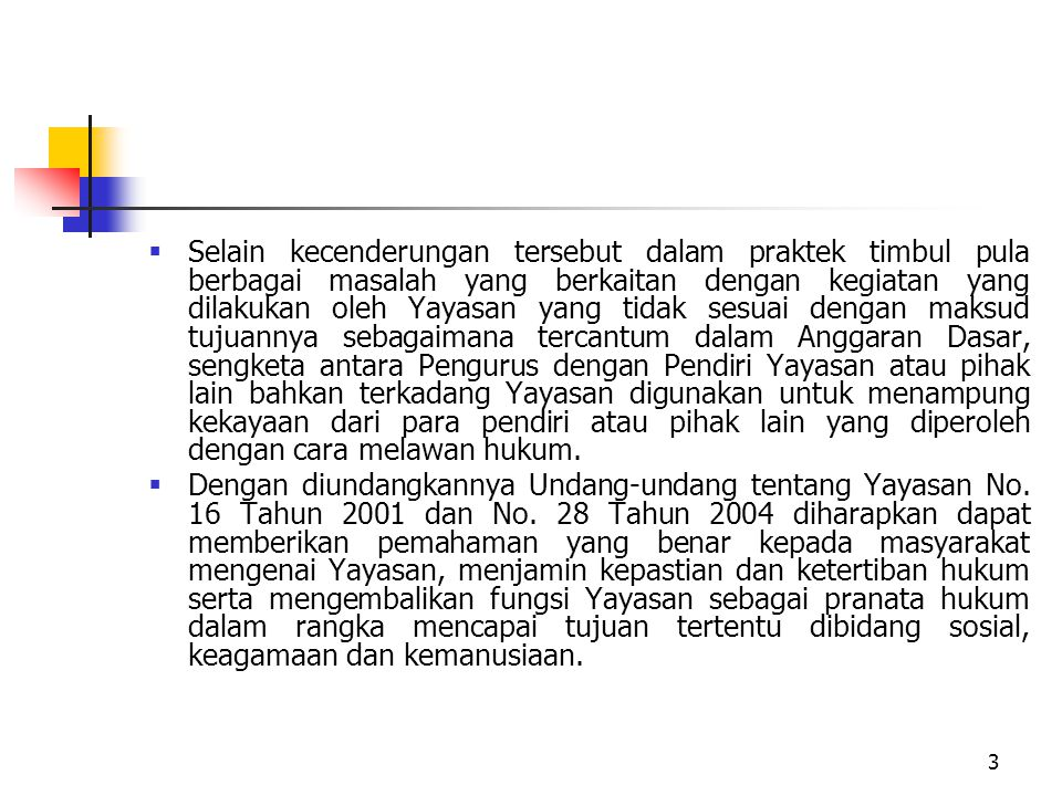 4 Dasar Hukum Yayasan Setelah 6 Agustus 2001  UU No.