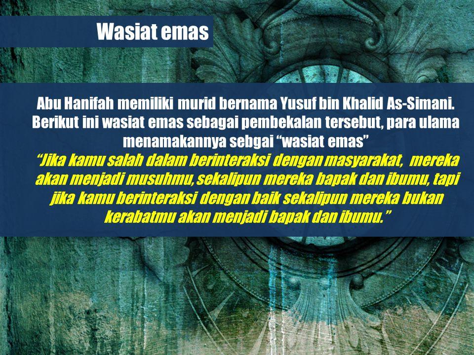 Belajar dari Biografi Para Imam Besar Abu Hanifah memiliki murid bernama Yusuf bin Khalid As-Simani.