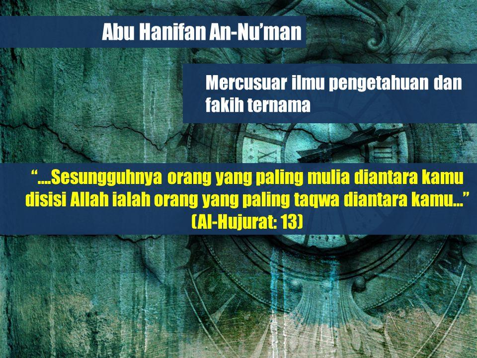 Belajar dari Biografi Para Imam Besar Kelahiran dan Nasab Ia bernama Abu Hanifah an-Nu'man bin Tsabit bin An-Nu'man bin Al- Marziban, dilahirkan di kota Kufah-Iraq tahun 80 H.