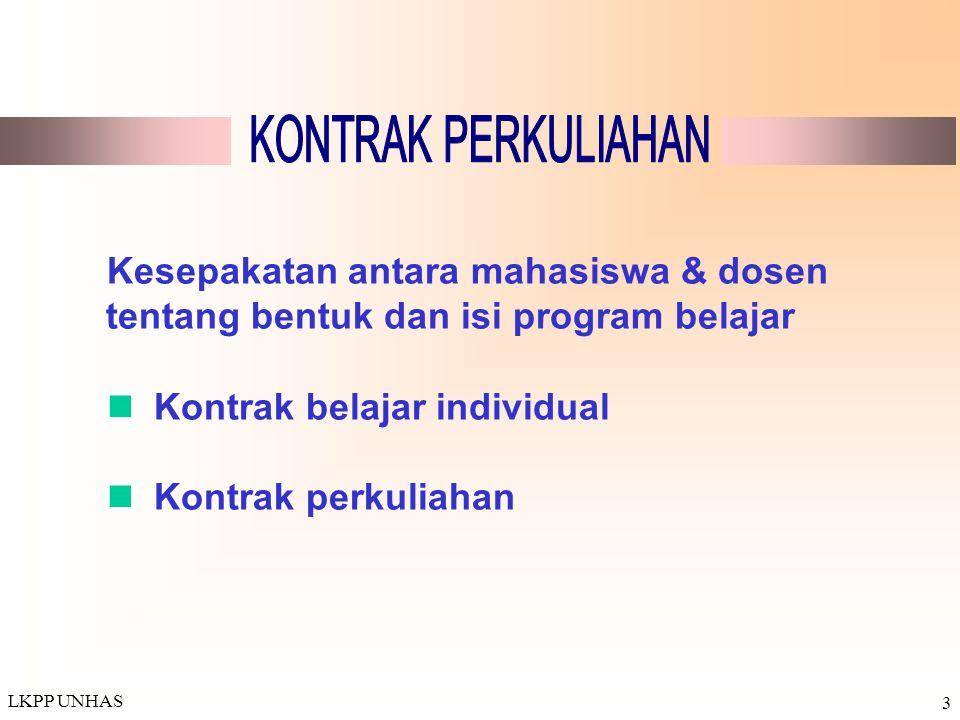 LKPP UNHAS 4  Menjelaskan peranan dan tanggung jawab mahasiswa dan dosen  Meningkatkan efisiensi belajar