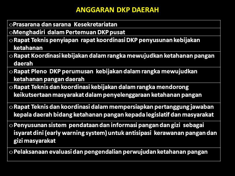 o Prasarana dan sarana Kesekretariatan o Menghadiri dalam Pertemuan DKP pusat o Rapat Teknis penyiapan rapat koordinasi DKP penyusunan kebijakan ketah
