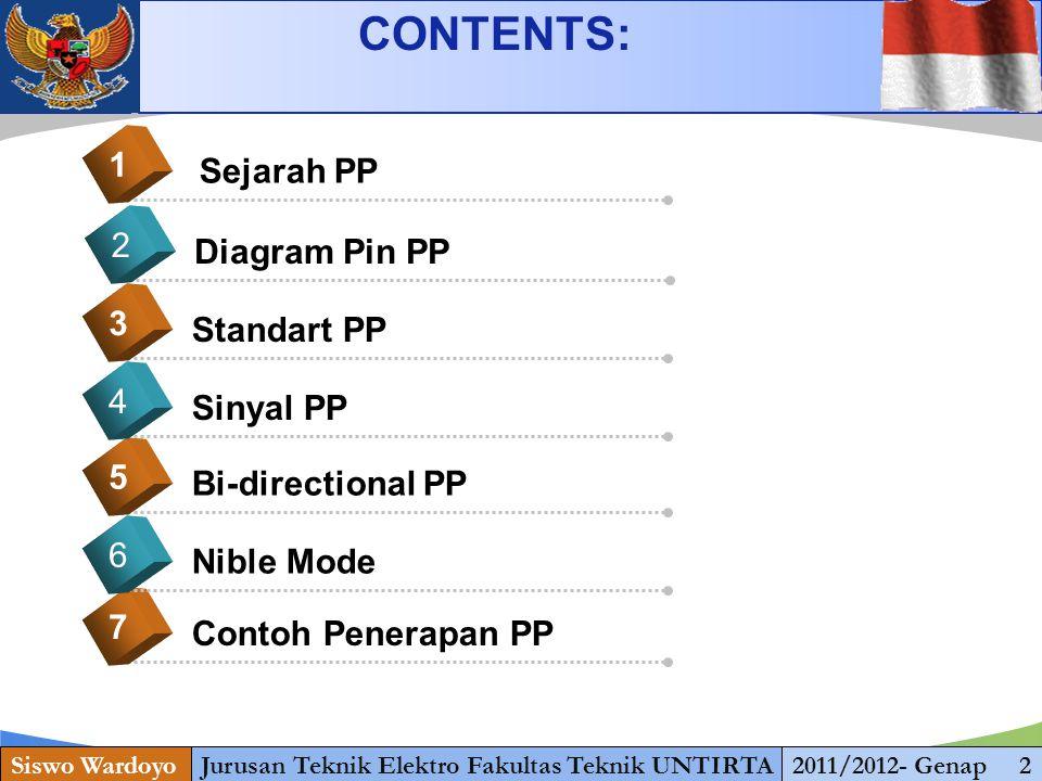 www.themegallery.com Latar Belakang PP Siswo WardoyoJurusan Teknik Elektro Fakultas Teknik UNTIRTA2011/2012- Genap 3  Tahun 1981, IBM memerkenalkan Komputer dengan port paralel sebagai alternatif port serial yg lambat.