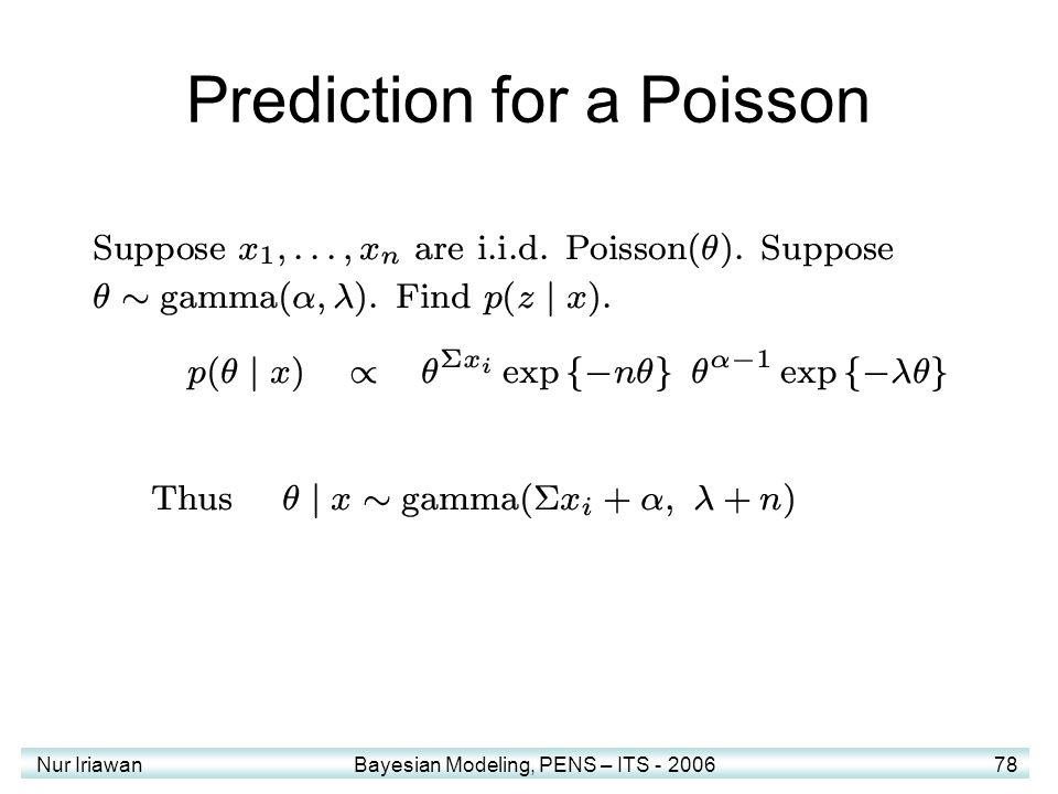 Nur Iriawan Bayesian Modeling, PENS – ITS - 2006 78 Prediction for a Poisson