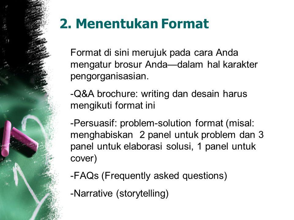 2. Menentukan Format Format di sini merujuk pada cara Anda mengatur brosur Anda—dalam hal karakter pengorganisasian. -Q&A brochure: writing dan desain