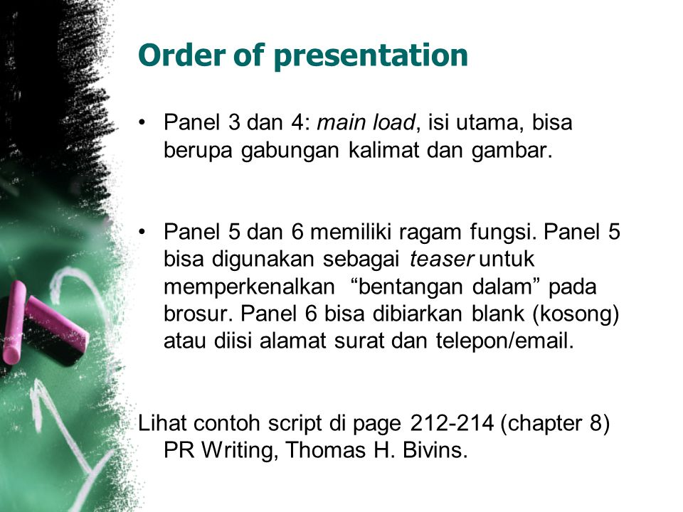 Order of presentation Panel 3 dan 4: main load, isi utama, bisa berupa gabungan kalimat dan gambar. Panel 5 dan 6 memiliki ragam fungsi. Panel 5 bisa