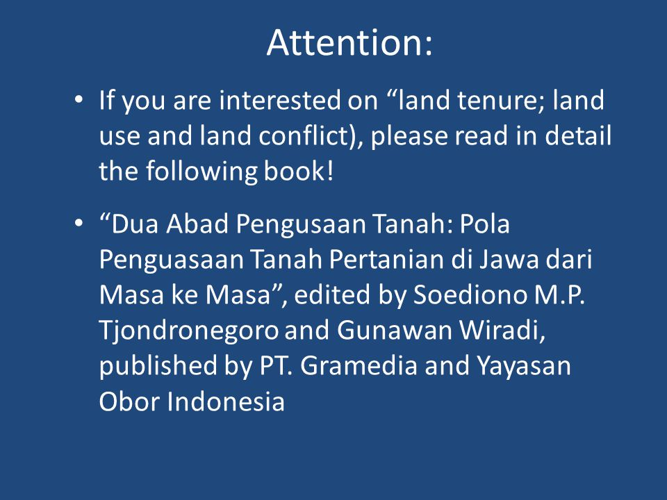 Attention: If you are interested on land tenure; land use and land conflict), please read in detail the following book.