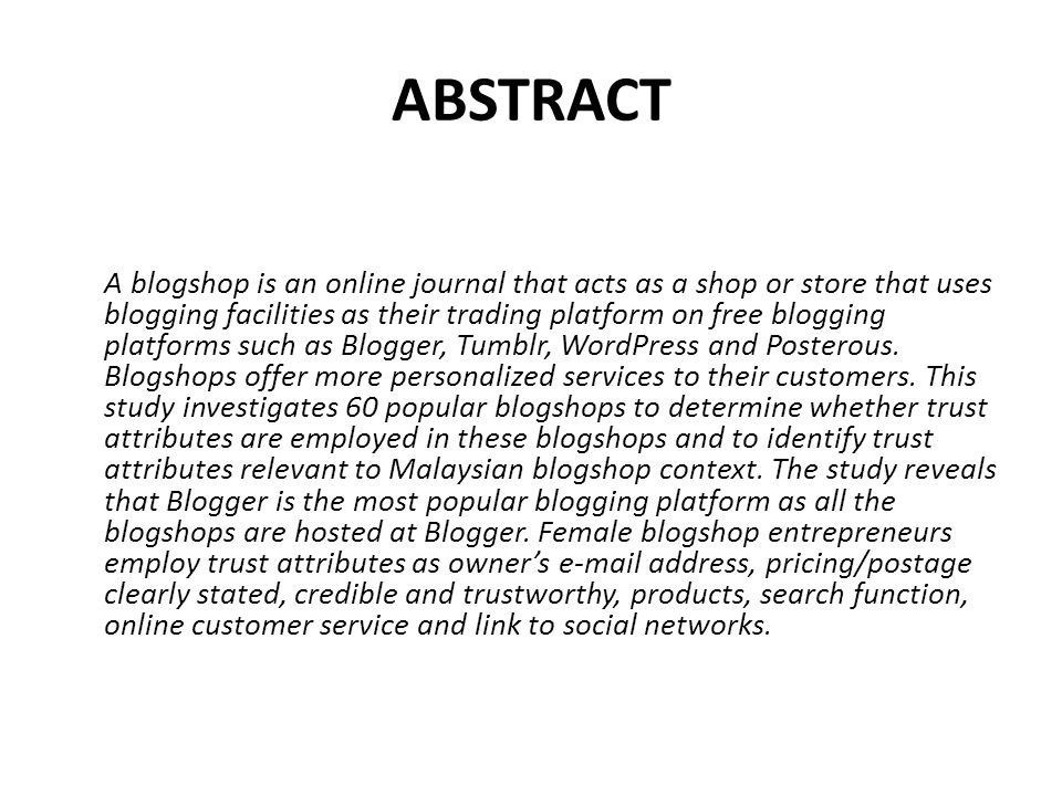 ABSTRACT A blogshop is an online journal that acts as a shop or store that uses blogging facilities as their trading platform on free blogging platfor