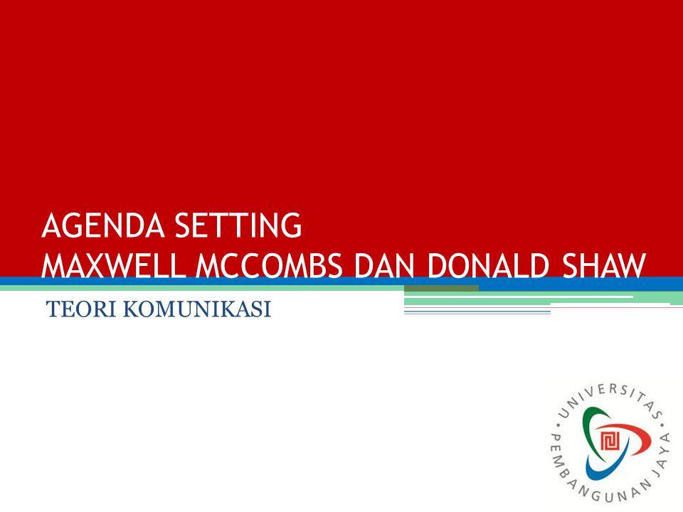 AGENDA SETTING MAXWELL MCCOMBS DAN DONALD SHAW TEORI KOMUNIKASI