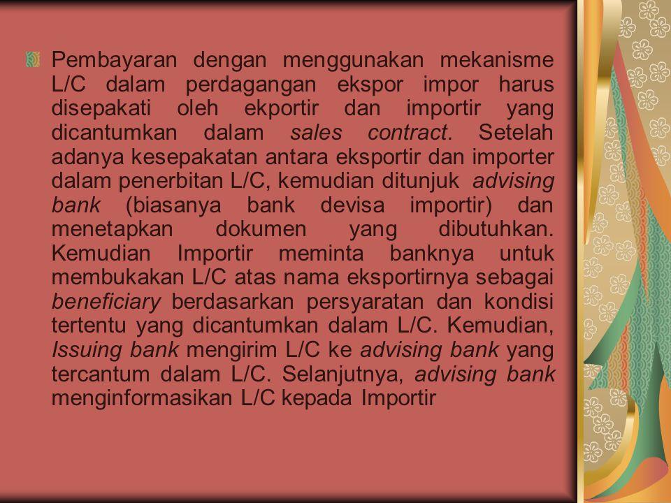 Dalam Article 2 UCP diatas menerangkan bahwa L/C adalah janji dari bank penerbit untuk melakukan pembayaran atau memberi kuasa kepada bank lain untuk melakukan pembayaran kepada penerima atas penyerahan dokumen-dokumen (misalnya konosemen, faktur, sertifikat asuransi) yang sesuai dengan persyaratan L/C.