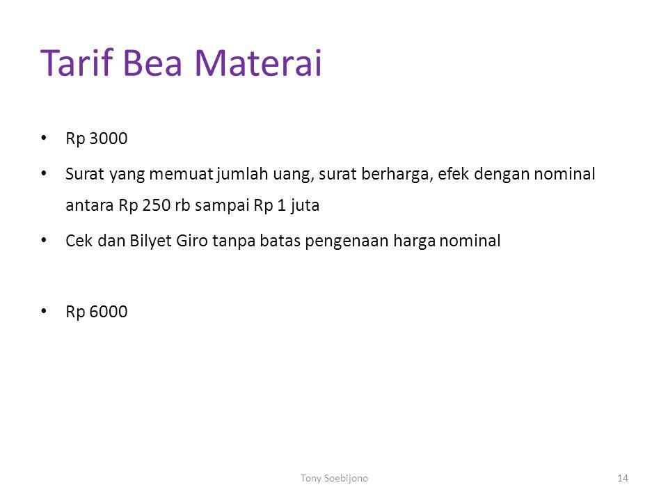 Tarif Bea Materai Rp 3000 Surat yang memuat jumlah uang, surat berharga, efek dengan nominal antara Rp 250 rb sampai Rp 1 juta Cek dan Bilyet Giro tan